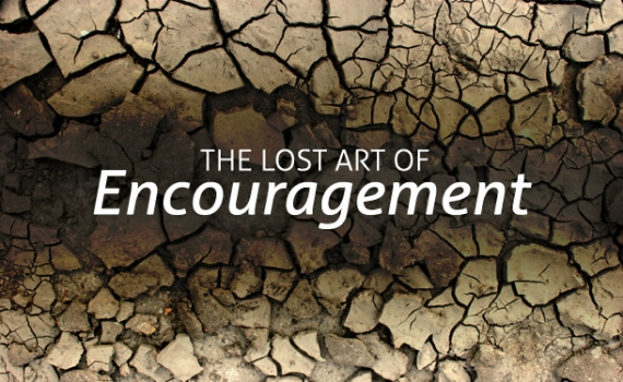 the-lost-art-of-encouragement-570x351.jpg