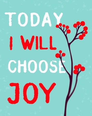 today i will choose joy.jpg